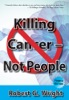 Killing Cancer - Not People (4th Edition)