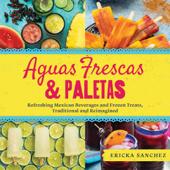 Aguas Frescas & Paletas Book Cover