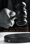 Auctioneers Who Made Art History Book Cover