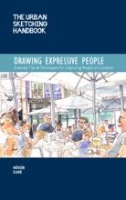The Urban Sketching Handbook Drawing Expressive People