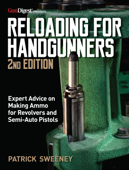 Reloading for Handgunners, 2nd Edition