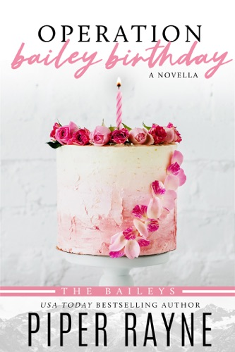 Piper Rayne - Operation Bailey Birthday