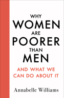 Annabelle Williams - Why Women Are Poorer Than Men and What We Can Do About It artwork