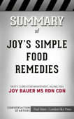 Joy's Simple Food Remedies: Tasty Cures for Whatever's Ailing You by Joy Bauer, M.S., R.D.N., C.D.N.: Conversation Starters