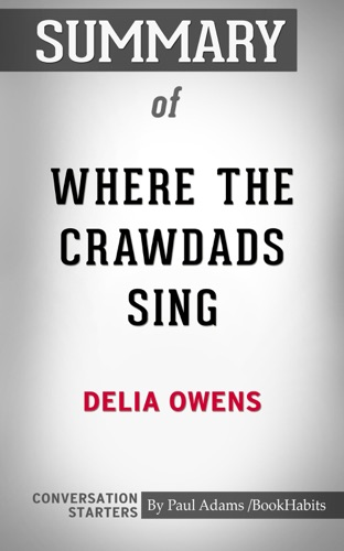 Book Habits - Summary of Where the Crawdads Sing by Delia Owens  Conversation Starters
