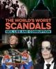 The World's Worst Scandals