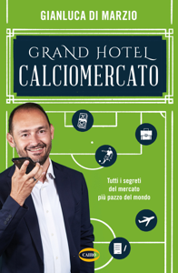 Grand Hotel Calciomercato Book Cover