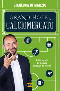 Grand Hotel Calciomercato Book Cover