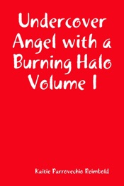Download and Read Online Undercover Angel with a Burning Halo Volume I