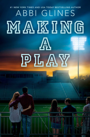 Making a Play - Abbi Glines book summary