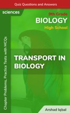 Transport in Biology Multiple Choice Questions and Answers (MCQs): Quiz, Practice Tests & Problems with Answer Key (9th Grade Biology Worksheets & Quick Study Guide)