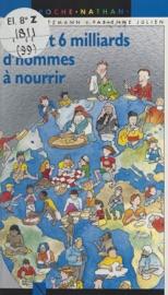 Download and Read Online Bientôt six milliards d'hommes à nourrir