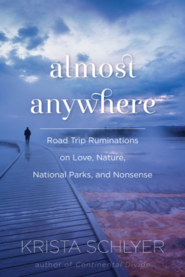 Krista Schlyer - Almost Anywhere book