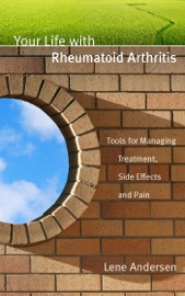 Your Life With Rheumatoid Arthritis Tools For Managing Treatment Side Effects And Pain