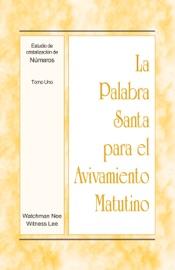 LA PALABRA SANTA PARA EL AVIVAMIENTO MATUTINO - ESTUDIO DE CRISTALIZACIóN DE NúMEROS, TOMO 1
