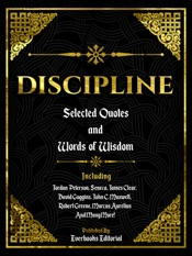 Discipline: Selected Quotes And Words Of Wisdom