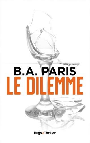 B.A. Paris - Le dilemme -Extrait offert-