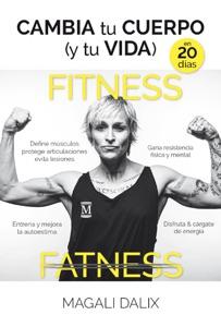 Cambia tu cuerpo (y tu vida) en 20 días Book Cover