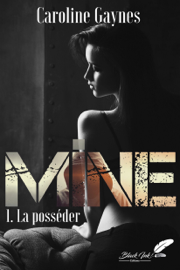 Mine, tome 1 : La posséder