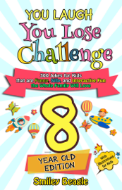 You Laugh You Lose Challenge - 8-Year-Old Edition: 300 Jokes for Kids that are Funny, Silly, and Interactive Fun the Whole Family Will Love - With Illustrations for Kids