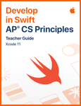 Develop in Swift AP CS Principles Teacher Guide