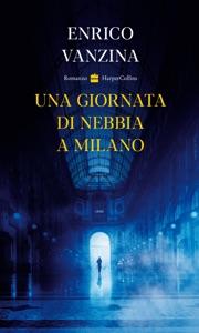 Una giornata di nebbia a Milano Book Cover
