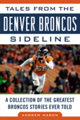 Tales from the Denver Broncos Sideline