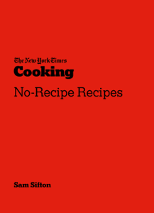 The New York Times Cooking No-Recipe Recipes Book Cover