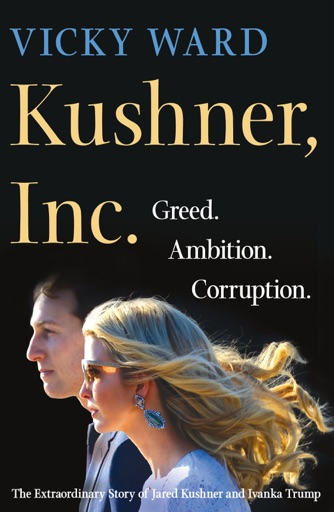 Kushner, Inc. - Vicky Ward