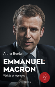 Macron, Vérités & légendes Couverture de livre