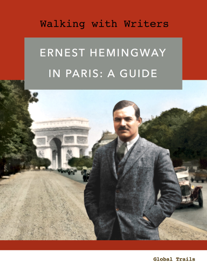 Ernest Hemingway in Paris - A Guide