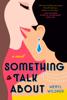 Meryl Wilsner - Something to Talk About artwork