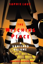 The Witching Place: A Vanished Volume (A Curious Bookstore Cozy Mystery—Book 4)