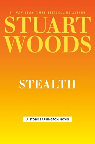 Stuart Woods - Stealth