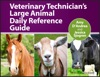 Veterinary Technicians Large Animal Daily Reference Guide