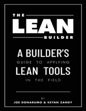 The Lean Builder: A Builder's Guide to Applying Lean Tools In the Field