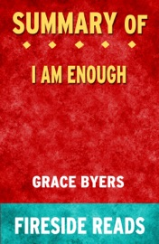 I Am Enough By Grace Byers Summary By Fireside Reads