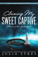 Claiming my Sweet Captive - Meine süße Gefangene ebook Download