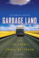Elizabeth Royte - Garbage Land artwork