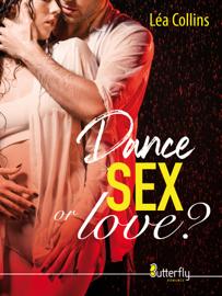 Dance, SEX... or love ?