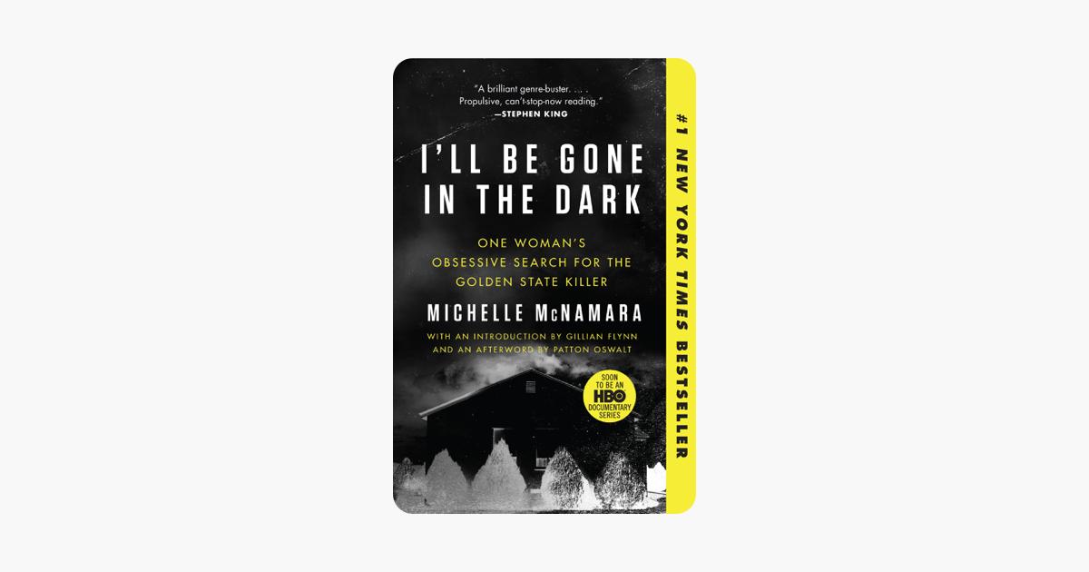 I'll Be Gone in the Dark - Michelle McNamara