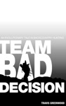Team Bad Decision An Evolutionary Tale In Backcountry Hunting