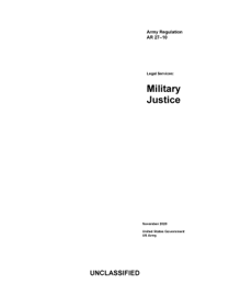 Army Regulation AR 27-10 Legal Services: Military Justice November 2020