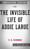 The Invisible Life of Addie LaRue by V. E. Schwab: Conversation Starters