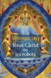 Jésus-Christ ou les robots