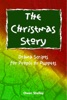 The Christmas Story: Drama Scripts For People Or Puppets