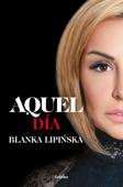 Download and Read Online Aquel día («Trilogía 365 días»)
