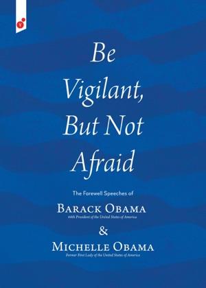 Be Vigilant But Not Afraid