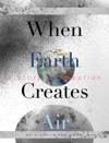 When Earth Creates Air