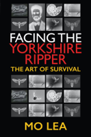 Mo Lea - Facing the Yorkshire Ripper artwork